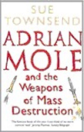 Adrian Mole - The Weapons of Mass Destruction