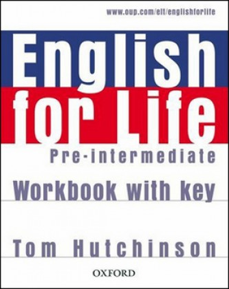 English for life Pre-Intermediate Workbook with Key - Tom Hutchinson
