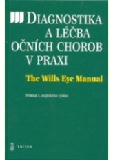 Diagnostika a léčba očních chorob v praxi  - The Wills Eye Manua