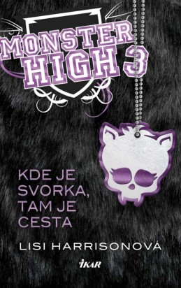 Monster High 3 - Kde je svorka, tam je cesta - Harrisonová Lisi