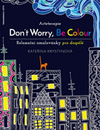 Arteterapie Don´t Worry, Be Colour - Kateřina Krystynová