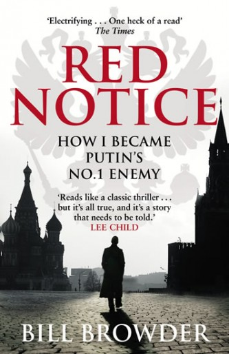 Red Notice - How I became Putin´s No. 1 enemy