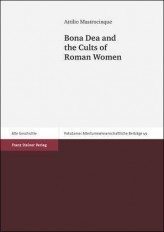 Bona Dea and the Cults of Roman Women