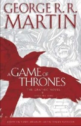 A Game Of Thrones, The Graphic Novel. Vol.1