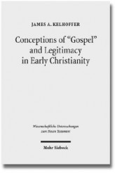 Conceptions of 'Gospel' and Legitimacy in Early Christianity